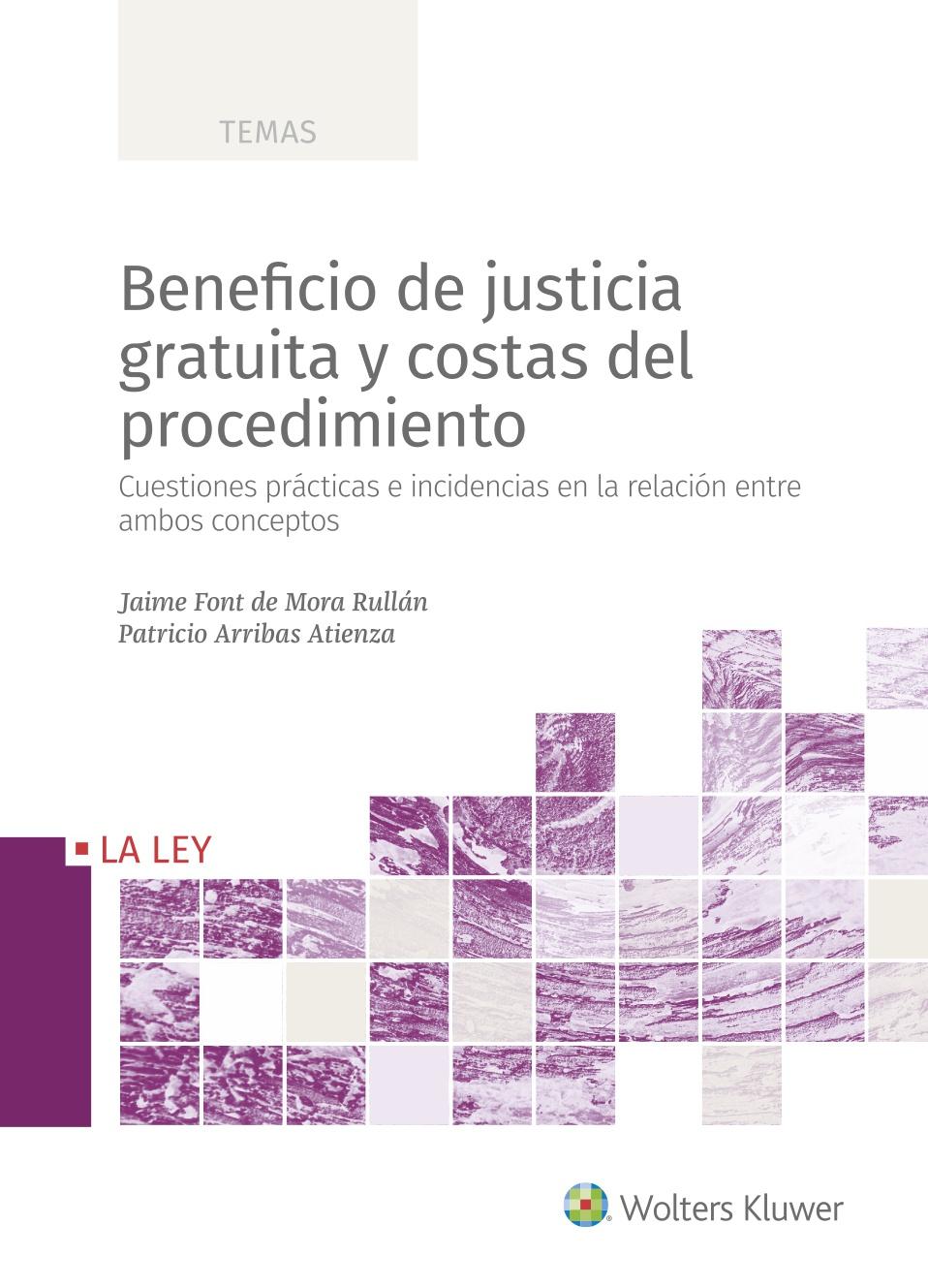 Beneficio de justicia gratuita y costas del procedimiento   «Cuestiones prácticas e incidencias en la relación entre ambos conceptos»