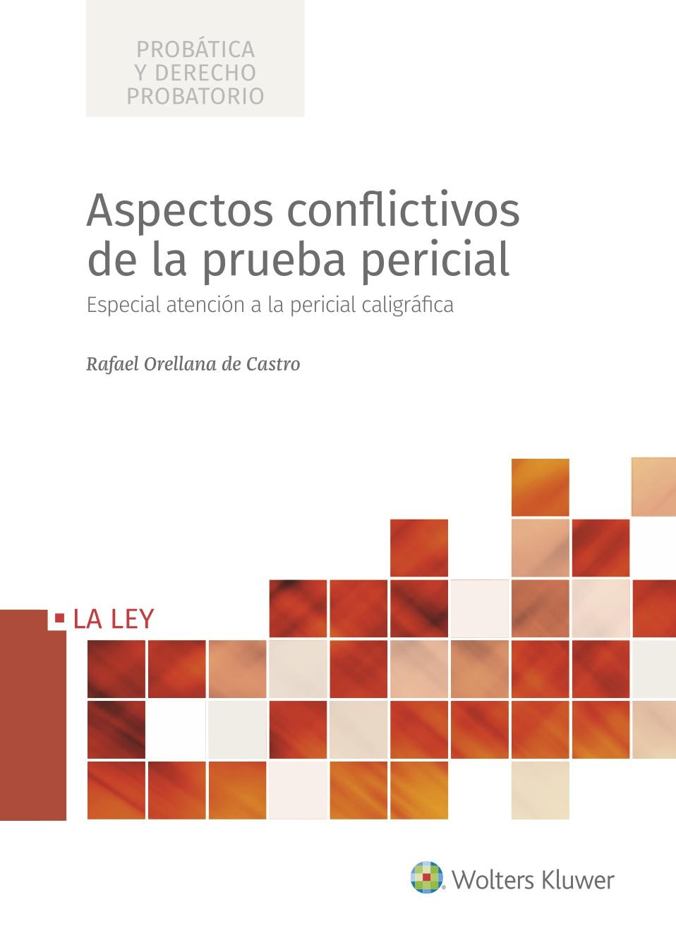 Aspectos conflictivos de la prueba pericial   «Especial atención a la pericial caligráfica»