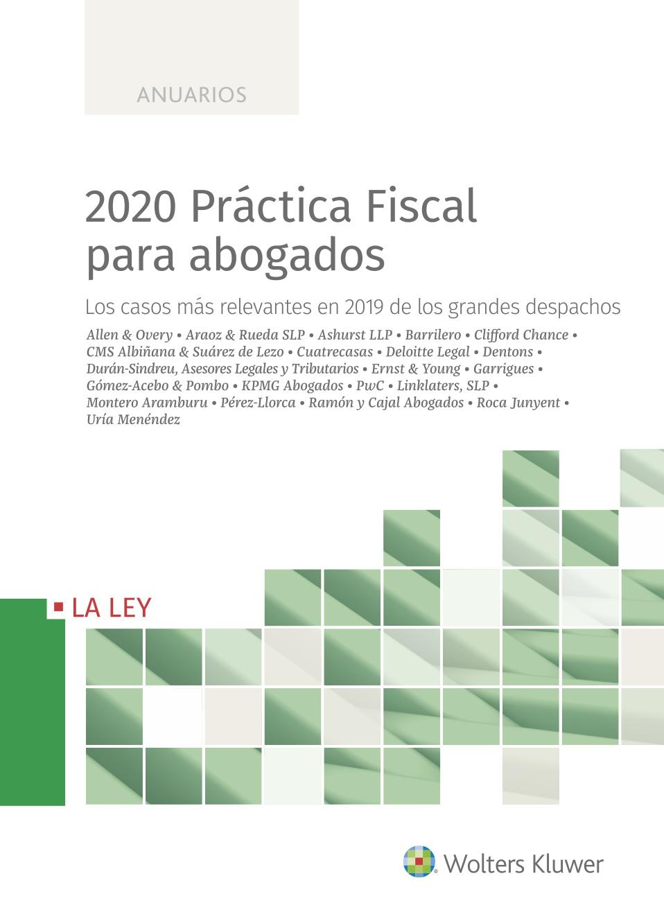 2020 Práctica Fiscal para abogados   «Los casos más relevantes en 2019 de los grandes despachos»
