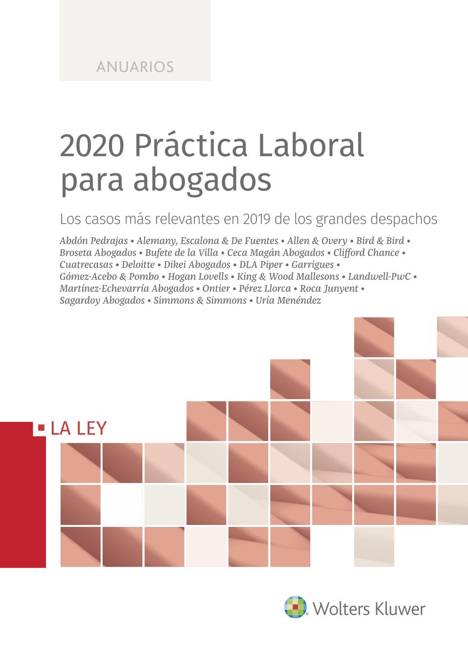 2020 Práctica Laboral para abogados   «Los casos más relevantes en 2019 de los grandes despachos»