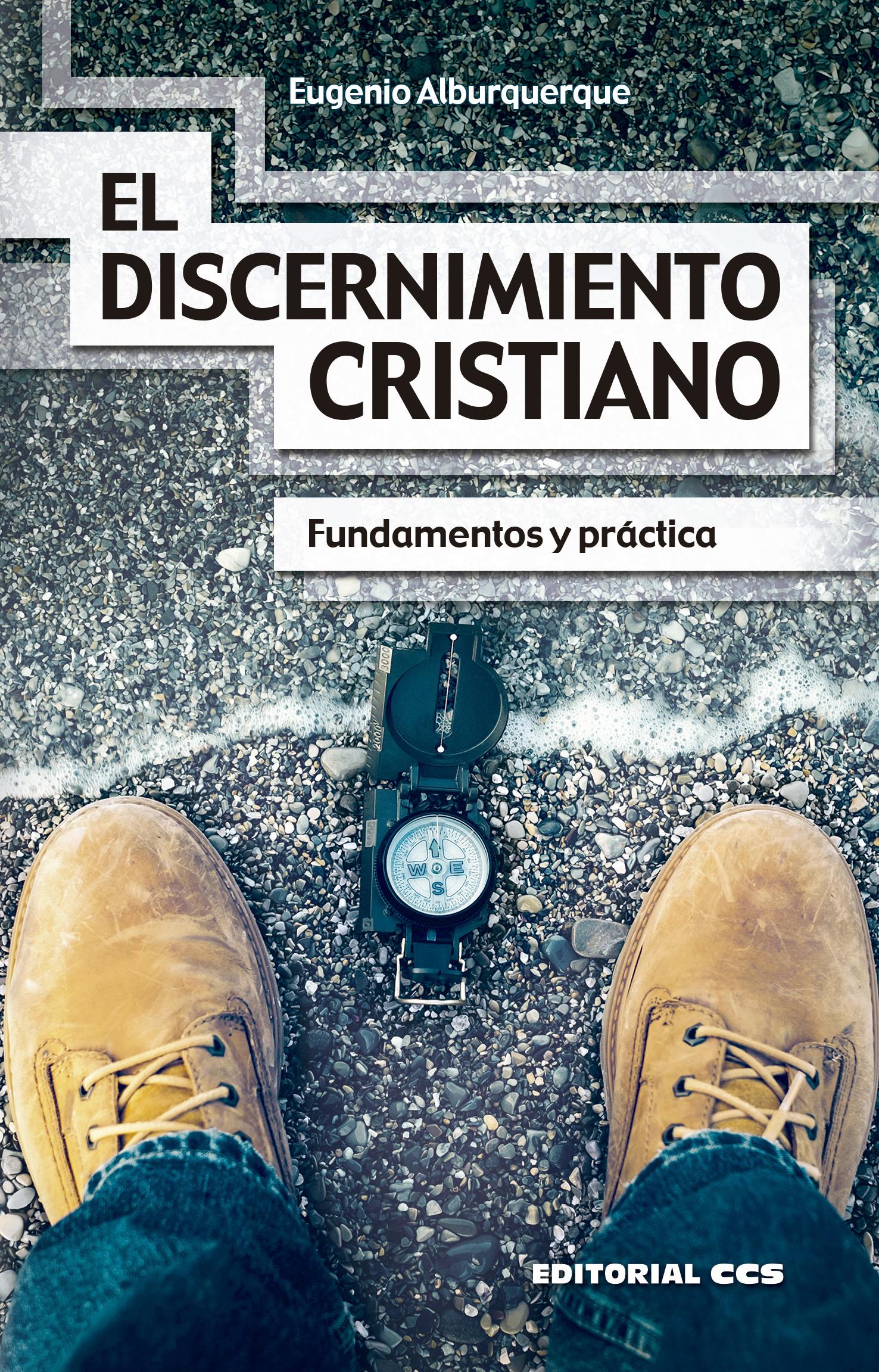 El discernimiento cristiano   «Fundamentos y práctica»