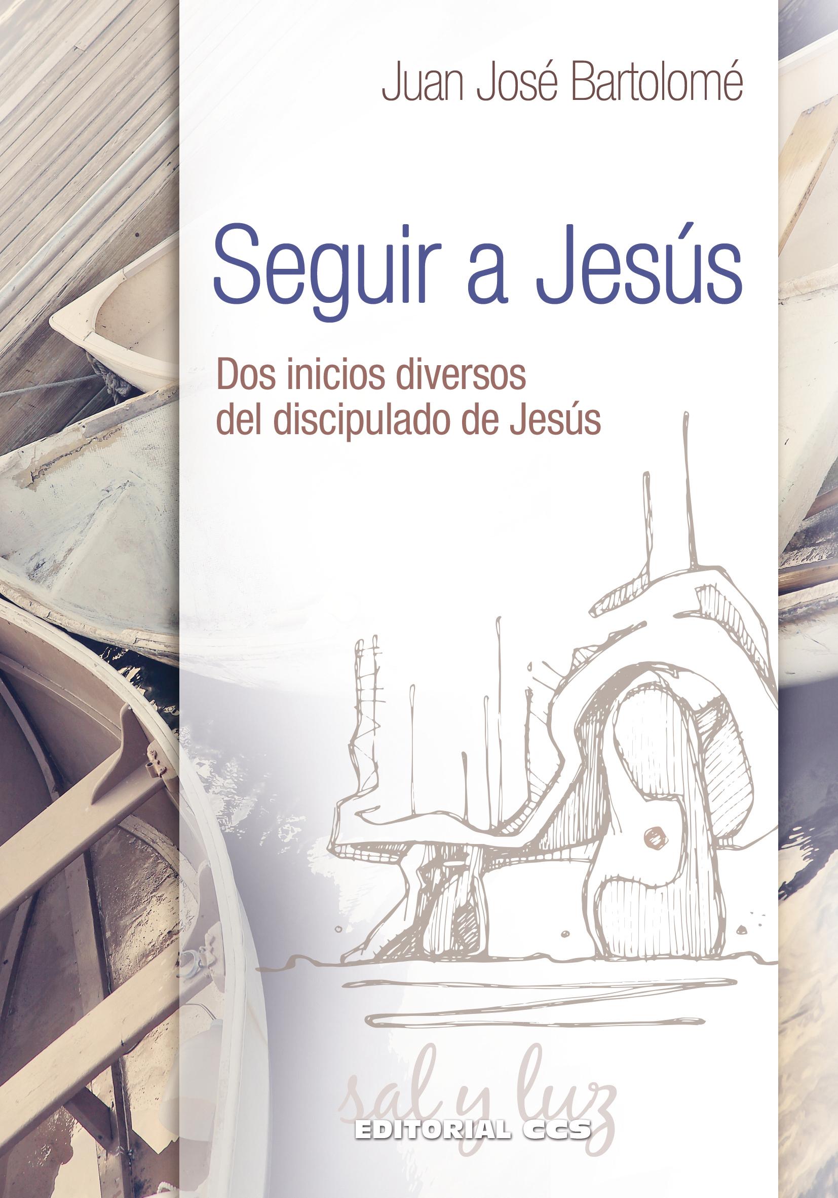 Seguir a Jesús   «Dos inicios diversos del discipulado de Jesús»