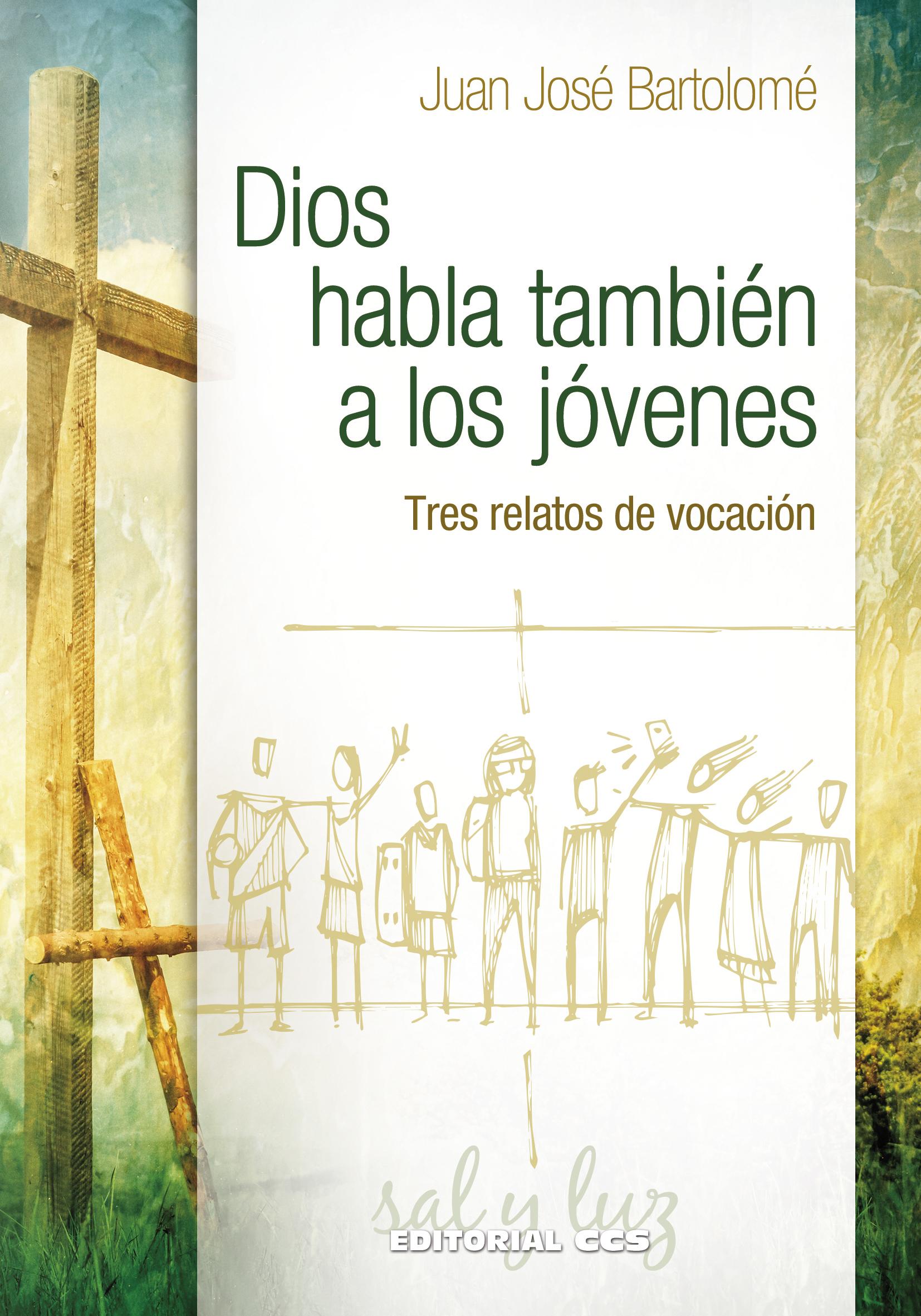 Dios habla también a los jóvenes   «Tres relatos de vocación»
