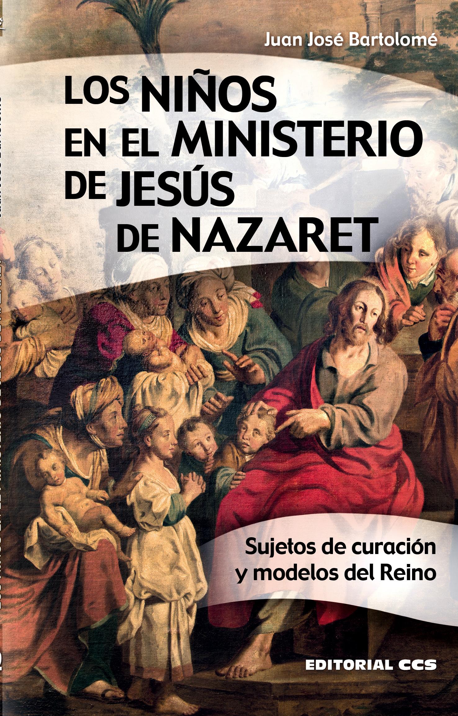 Los niños en el ministerio de Jesús de Nazaret   «Sujetos de curación y modelos del Reino»