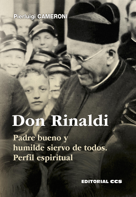 Don Rinaldi   «Padre bueno y humilde siervo de todos. Perfil espiritual»