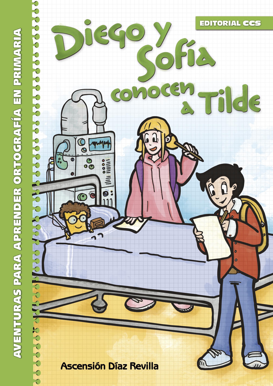 Diego y Sofía conocen a Tilde   «Aventuras para aprender Ortografía en Primaria»