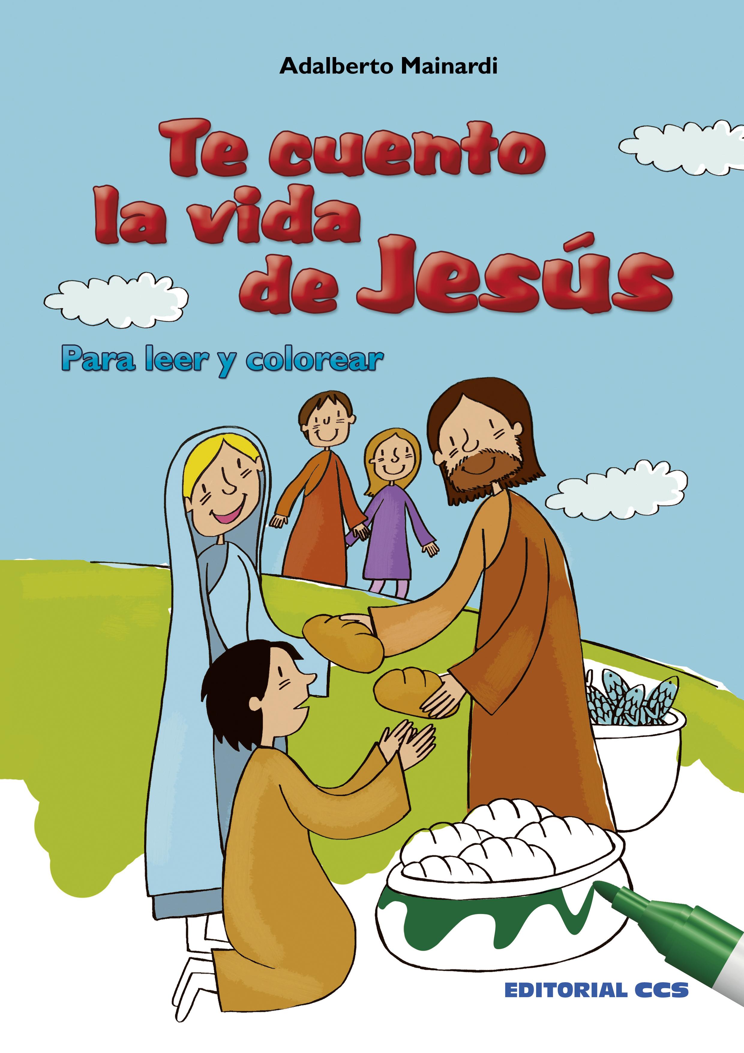 Te cuento la vida de Jesús   «Para leer y colorear»