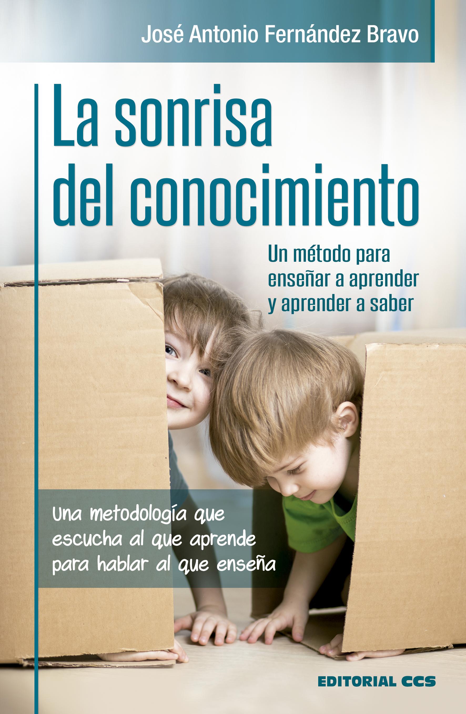 La sonrisa del conocimiento «Una metodologia que escucha al que aprende para hablar al que en»