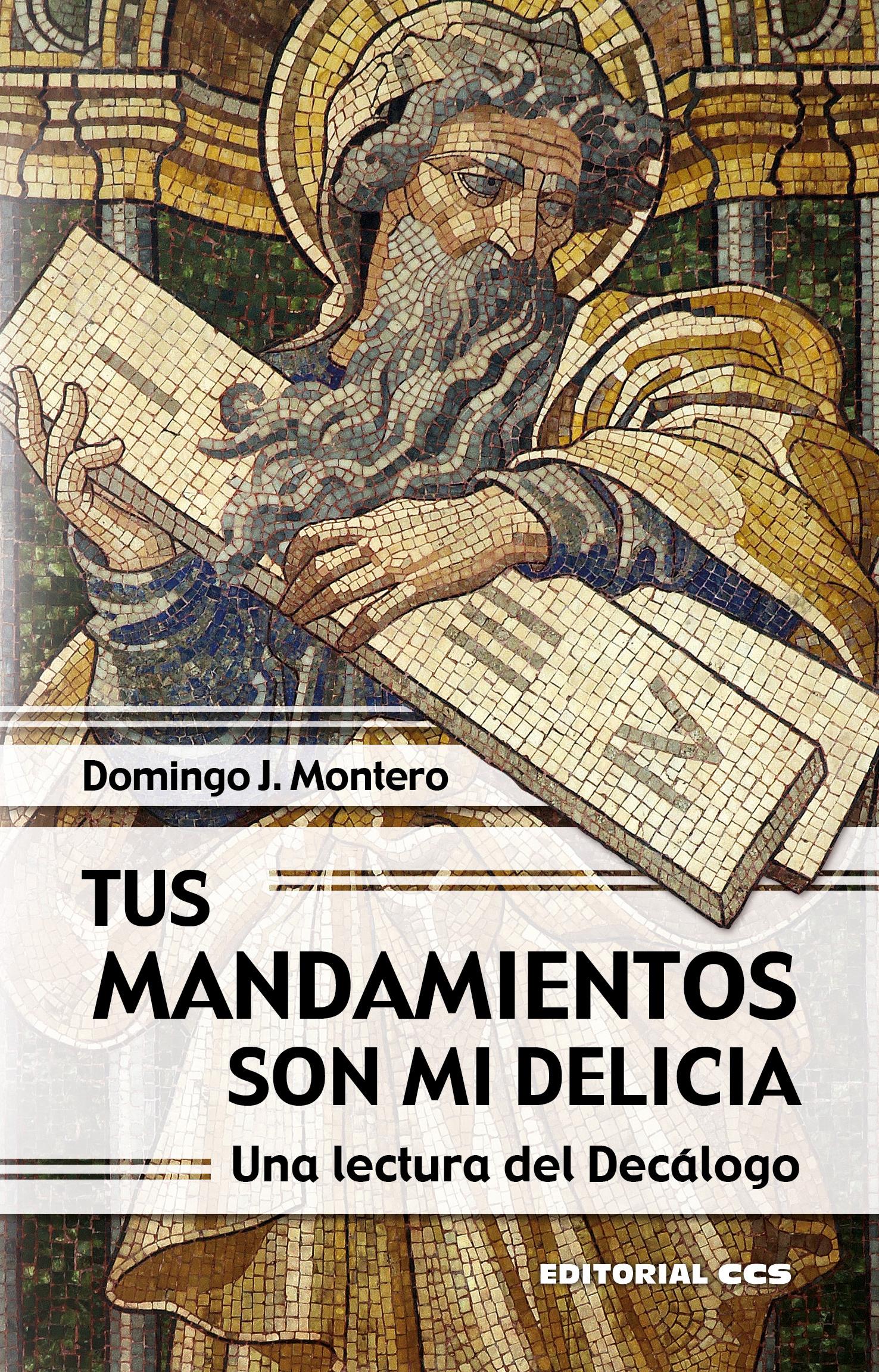 Tus mandamientos son mi delicia «Una lectura del Decálogo»