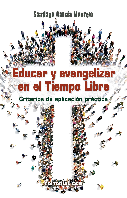 Educar y evangelizar en el tiempo libre «Criterios de aplicación práctica»