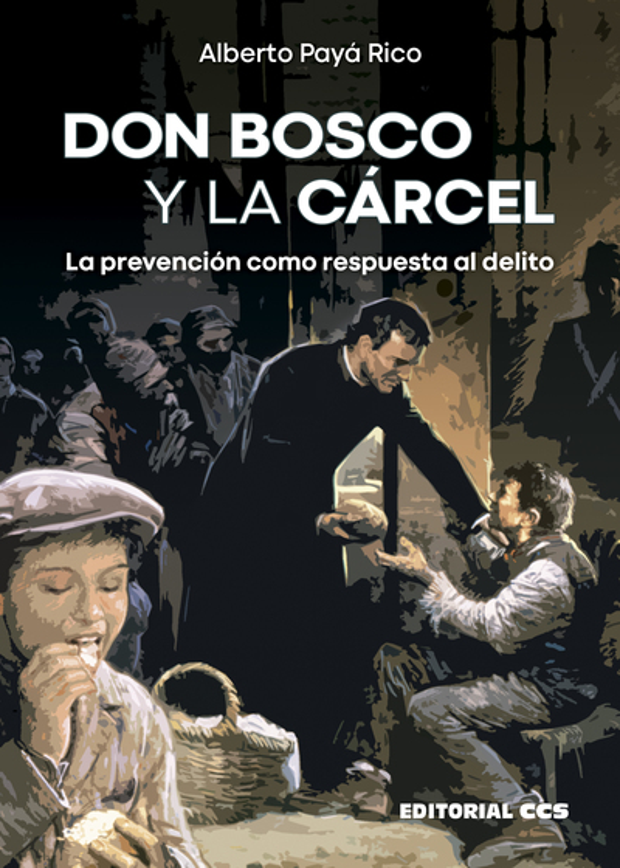 Don Bosco y la cárcel   «La prevención como respuesta al delito»