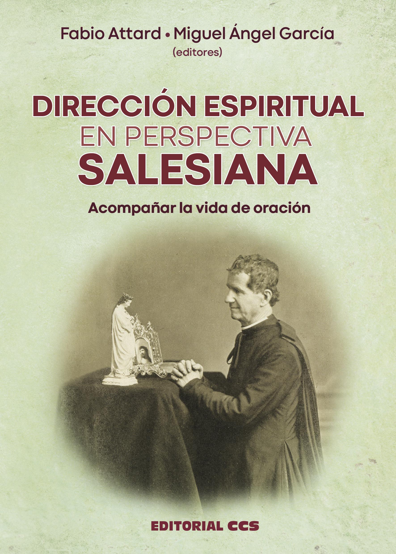 Dirección espiritual en perspectiva salesiana   «Acompañar la vida de oración»