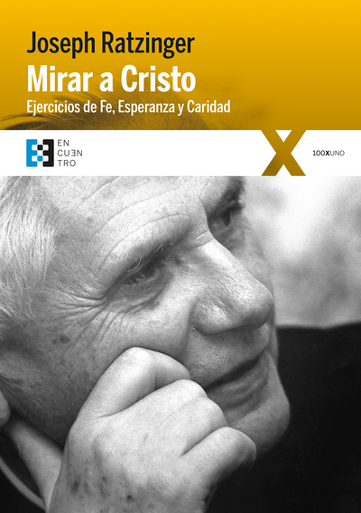 MIRAR A CRISTO «EJERCICIOS DE FE, ESPERANZA Y CARIDAD»