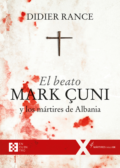 El beato Mark Çuni y los mártires de Albania