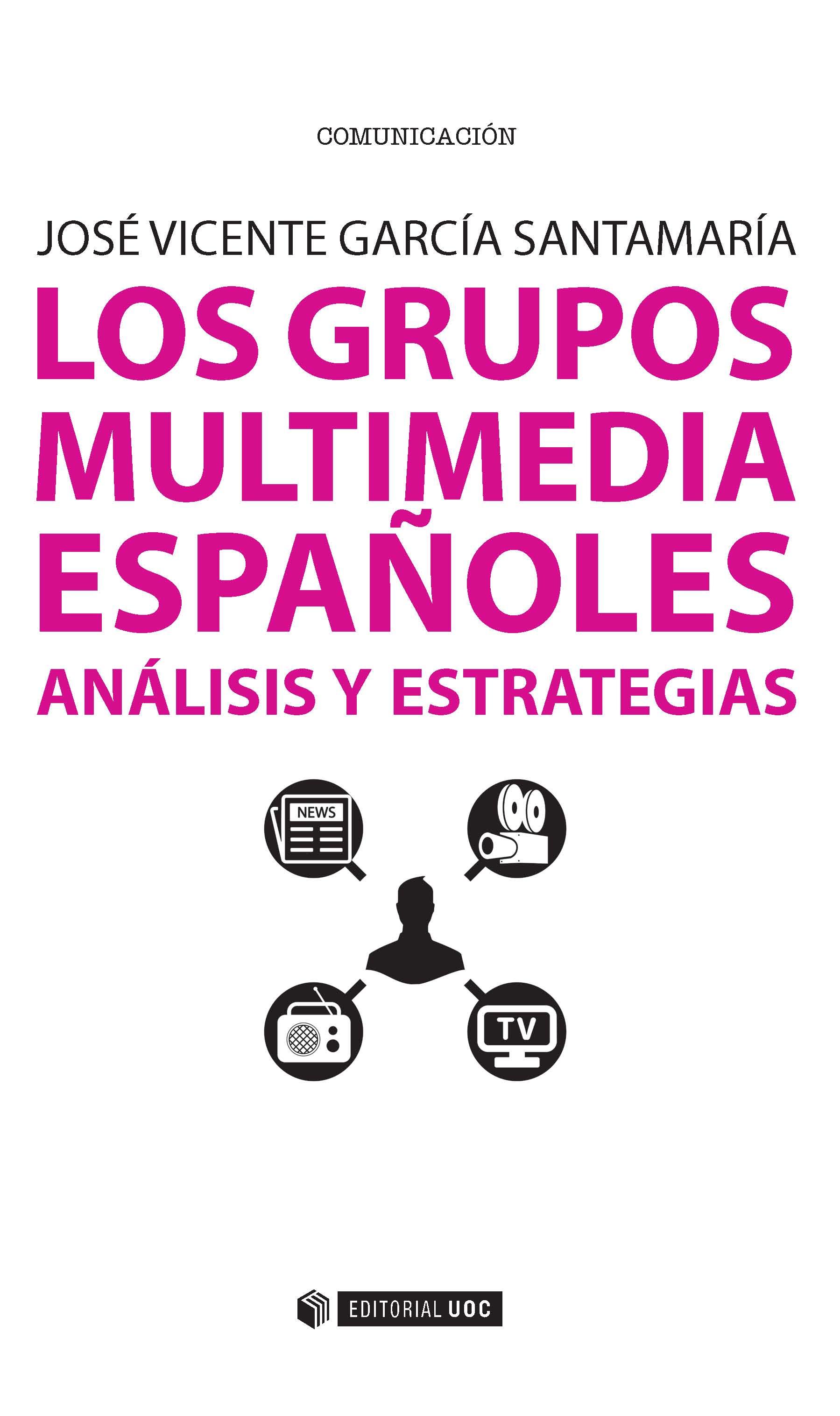 Los grupos multimedia españoles. Análisis y estrategias