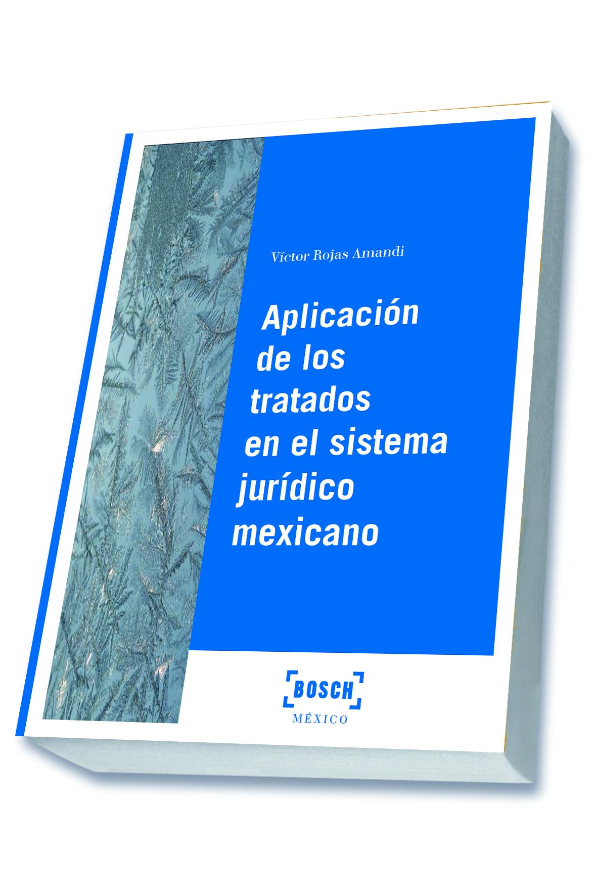La aplicación de los tratados en el sistema jurídico mexicano