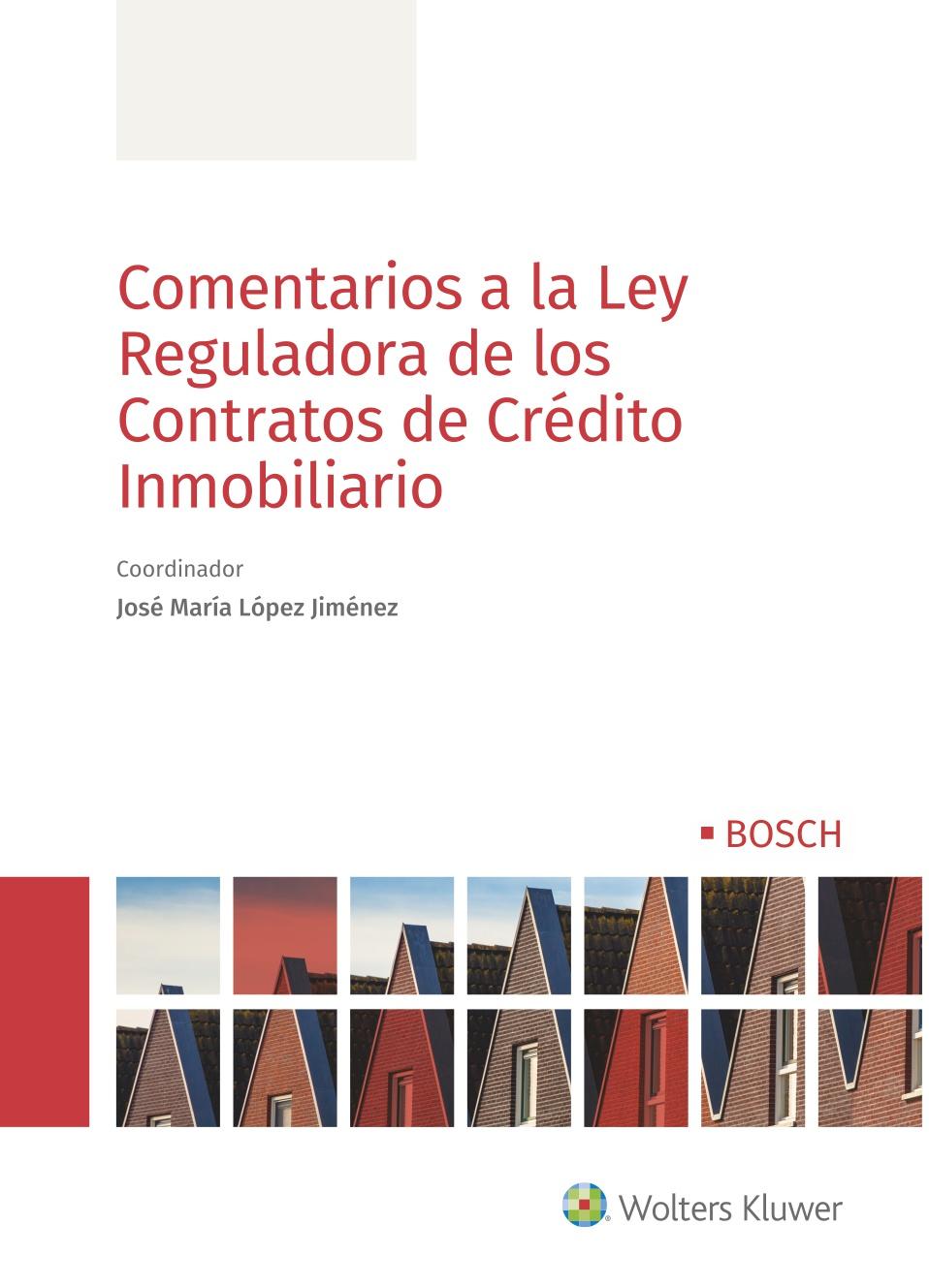 Comentarios a la Ley Reguladora de los Contratos de Crédito Inmobiliario