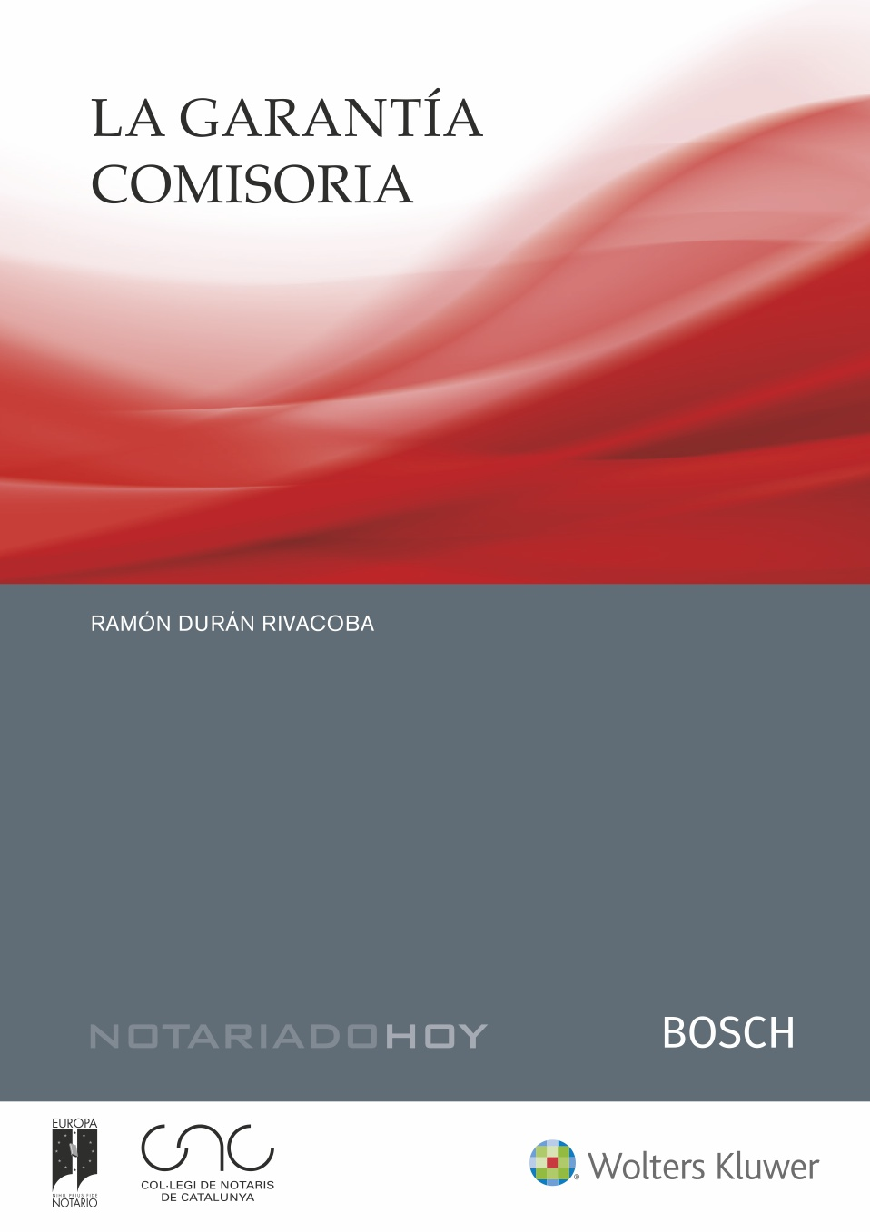 La garantía comisoria   «Colección Notariado hoy»