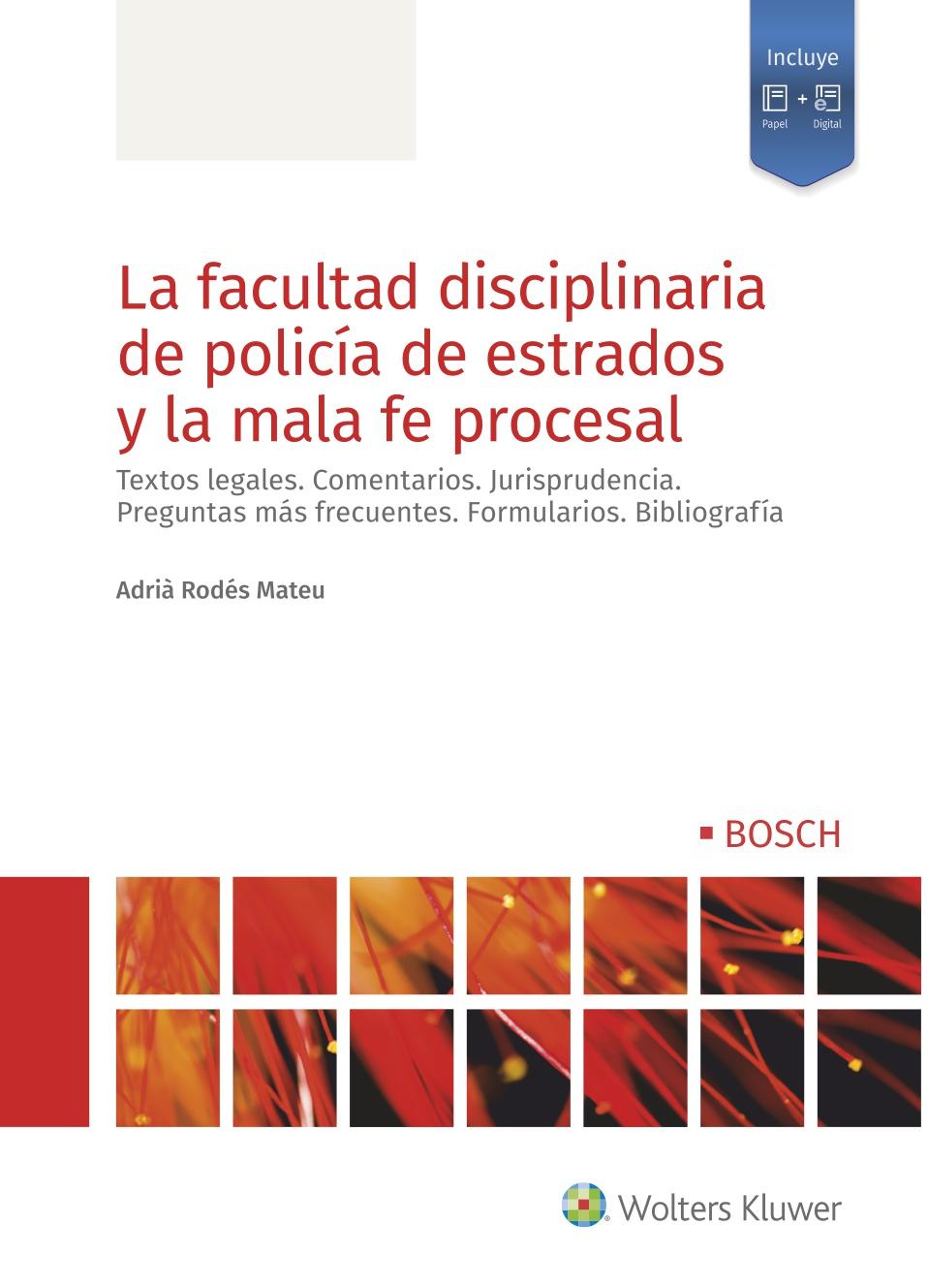 FACULTAD DISCIPLINARIA DE POLICIA DE ESTRADOS Y LA MALA FE PROCESAL
