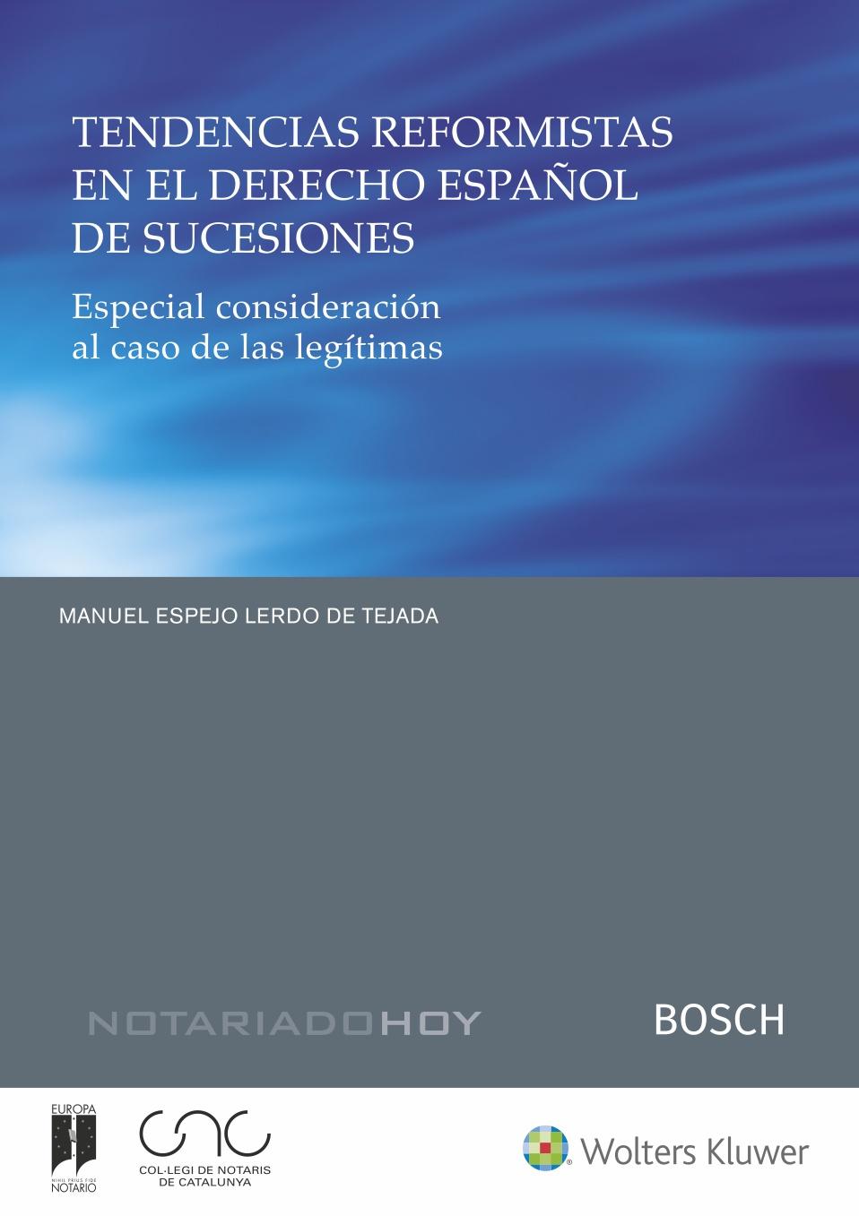 Tendencias reformistas en el derecho español de sucesiones   «Especial consideración al caso de las legítimas»