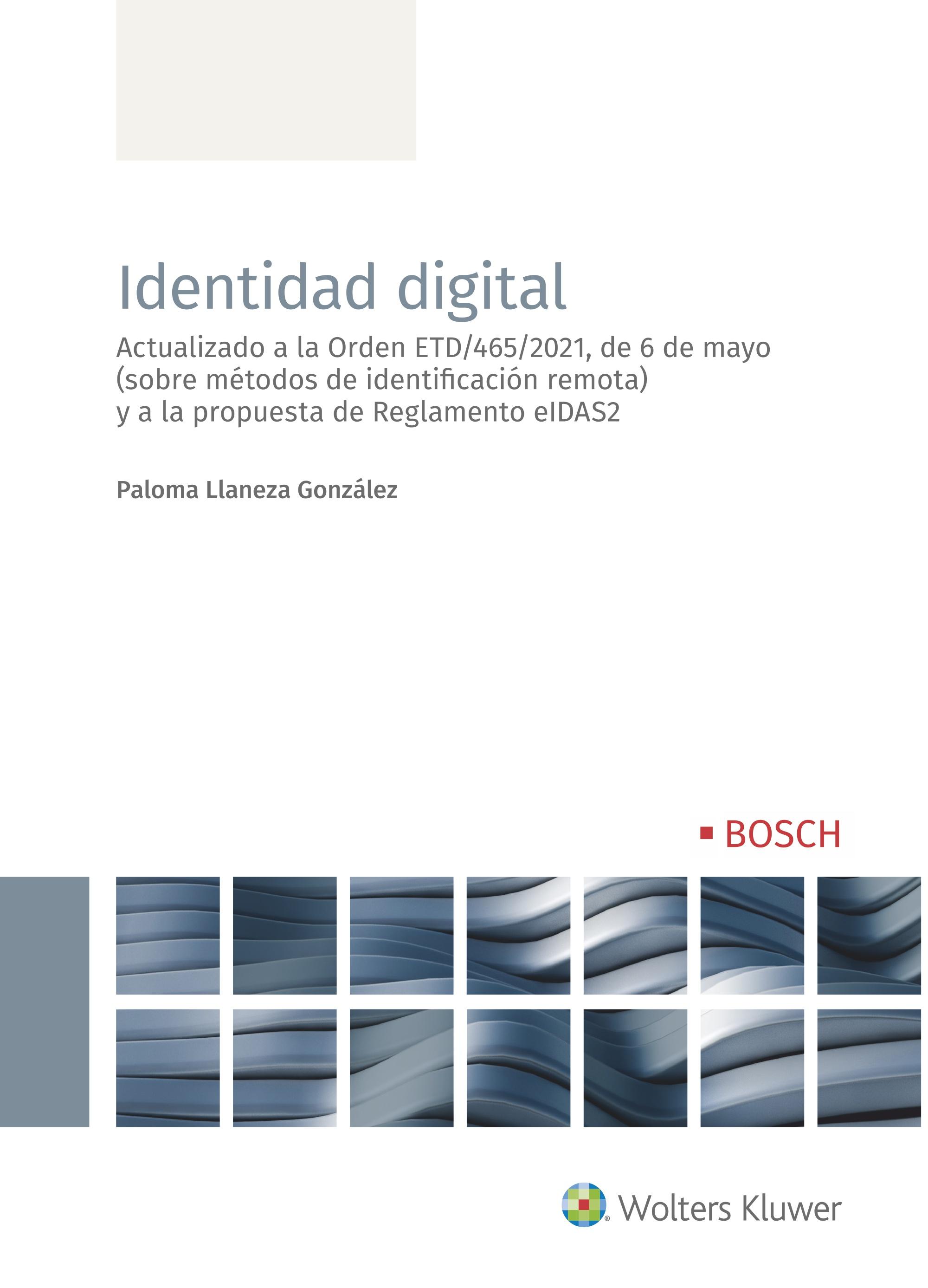Identidad digital   «Actualizado a la Orden ETD/465/2021, de 6 de mayo (sobre métodos de identificación remota) y a la propuesta de Reglamento eIDAS2»