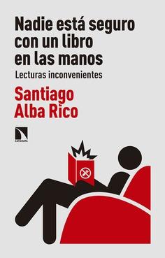 Nadie está seguro con un libro en las manos   «Lecturas inconvenientes»