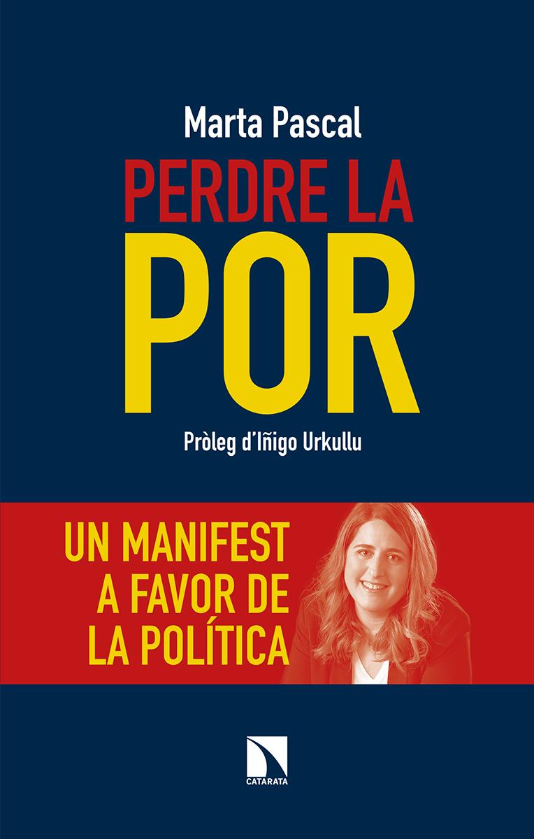 Perdre la por   «Un manifest a favor de la política»
