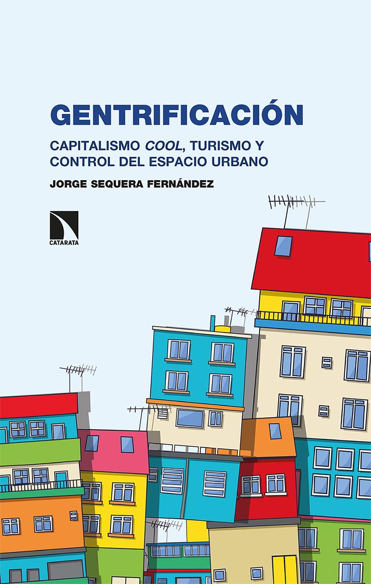 Gentrificación   «Capitalismo cool, turismo y control del espacio urbano»