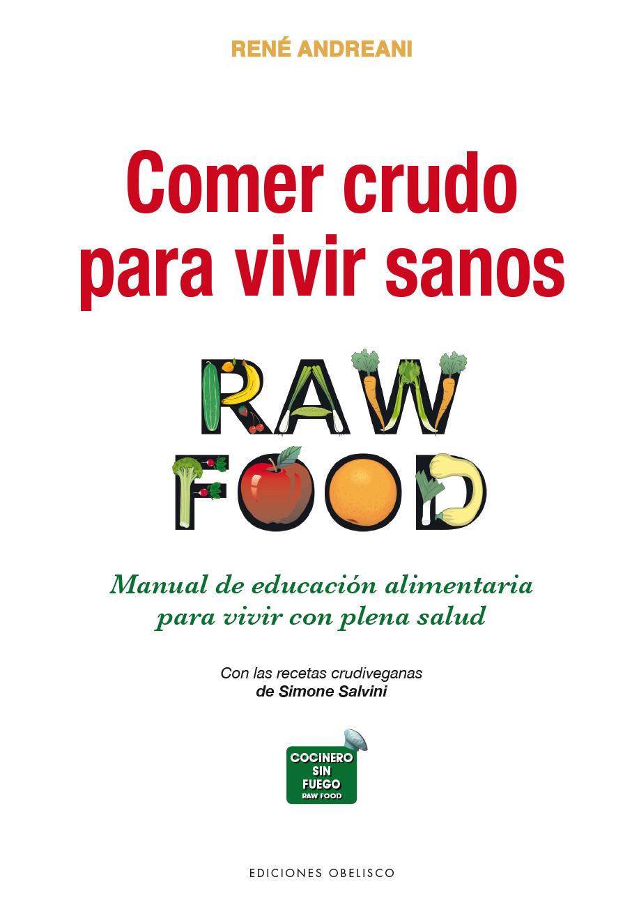 COMER CRUDO PARA VIVIR SANOS «RAW FOOD»