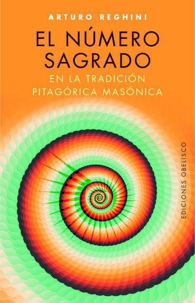 NUMERO SAGRADO, EL «EN LA TRADICION PITAGORICA MASONICA»