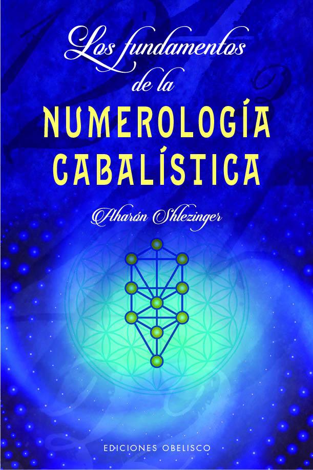 FUNDAMENTOS DE LA NUMEROLOGIA CABALISTICA, LOS