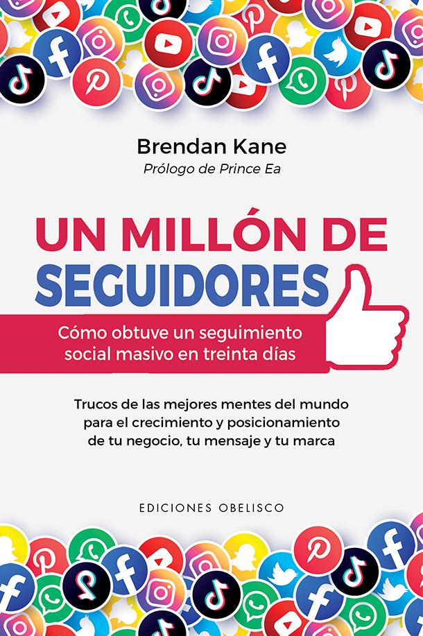 Un millón de seguidores   «Cómo octuve un seguimiento social masivo en treinta días»