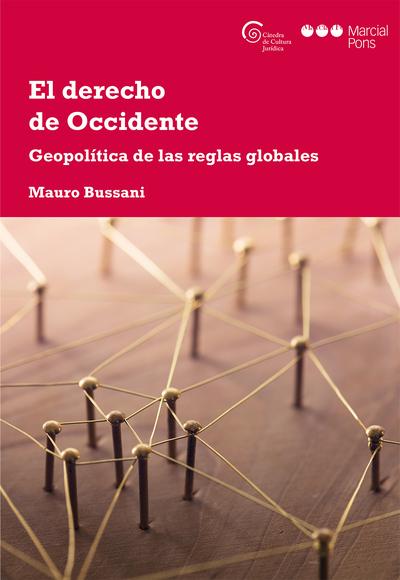 El derecho de Occidente   «Geopolítica de las reglas globales»