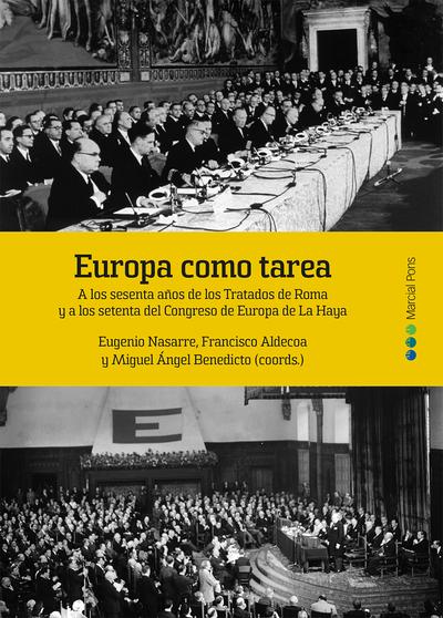 Europa como tarea   «A los sesenta años de los Tratados de Roma y a los setenta del Congreso de Europa de La Haya»