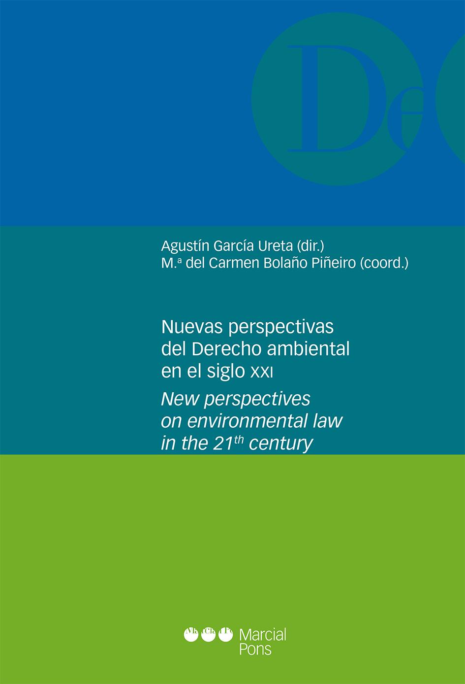 Nuevas perspectivas del Derecho ambiental en el siglo XXI = New perspectives on environmental law inthe 21st Century