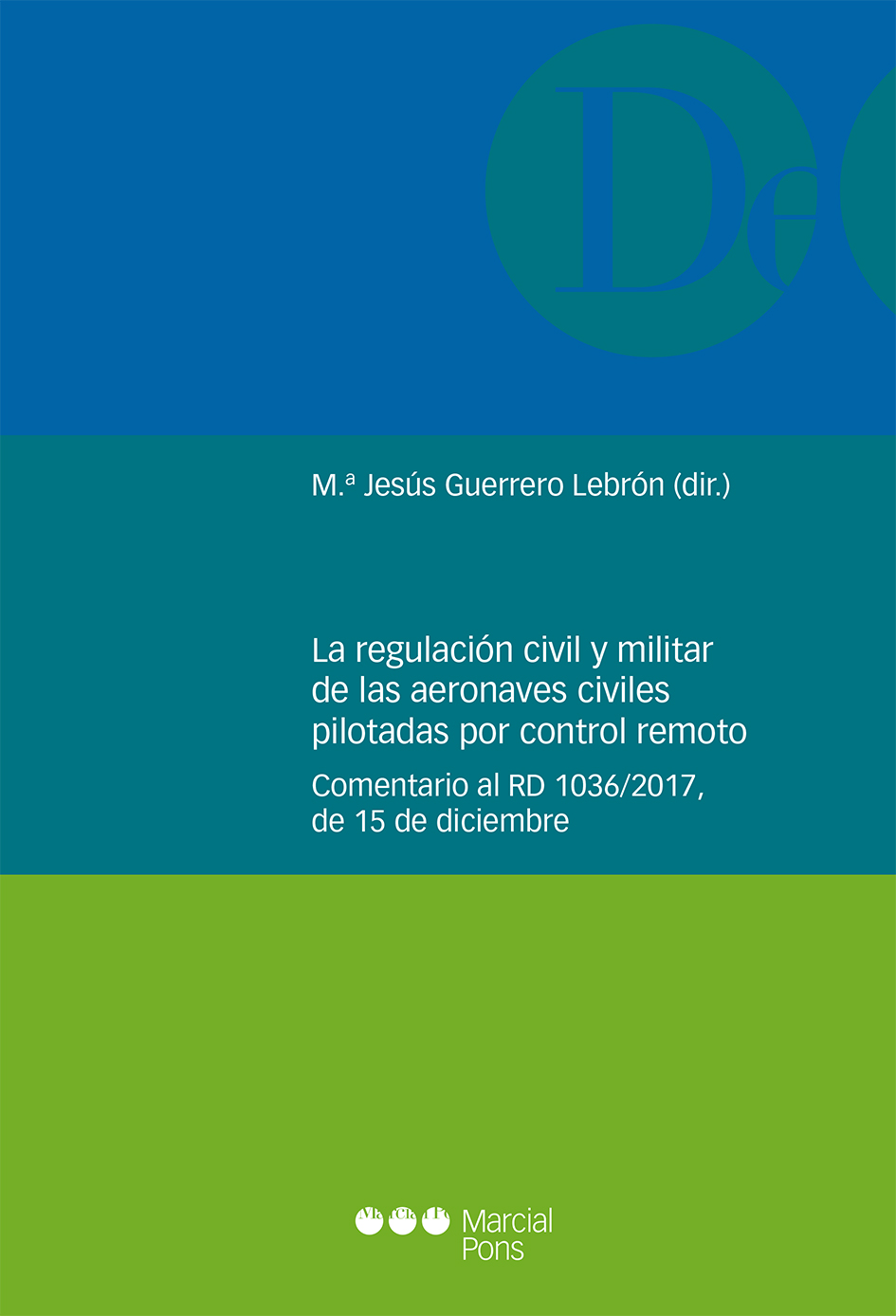 La regulación civil y militar de las aeronaves civiles pilotadas por control remoto   «Comentario al RD 1036/2017, de 15 de diciembre»