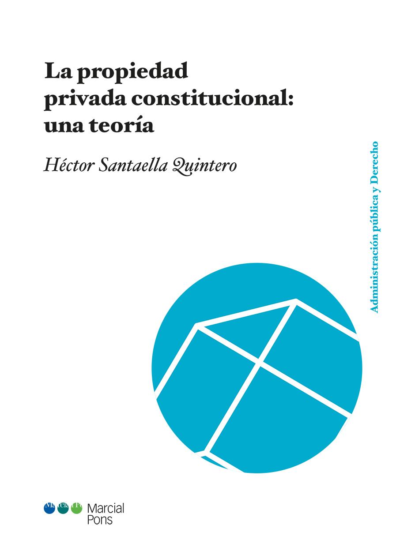 PROPIEDAD PRIVADA CONSTITUCIONAL UNA TEORIA
