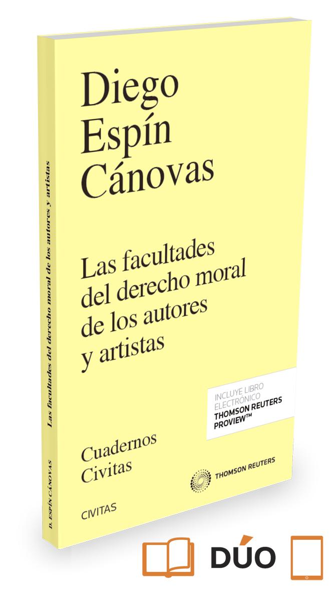 Las facultades del derecho moral de los autores y artistas (Papel + e-book)