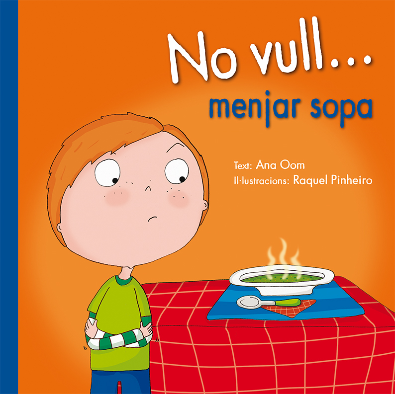 No vull... menjar sopa
