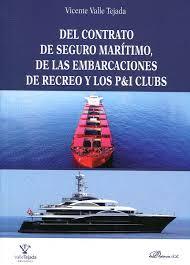 Del contrato de seguro marítimo, de las embarcaciones de recreo y los PyI clubs