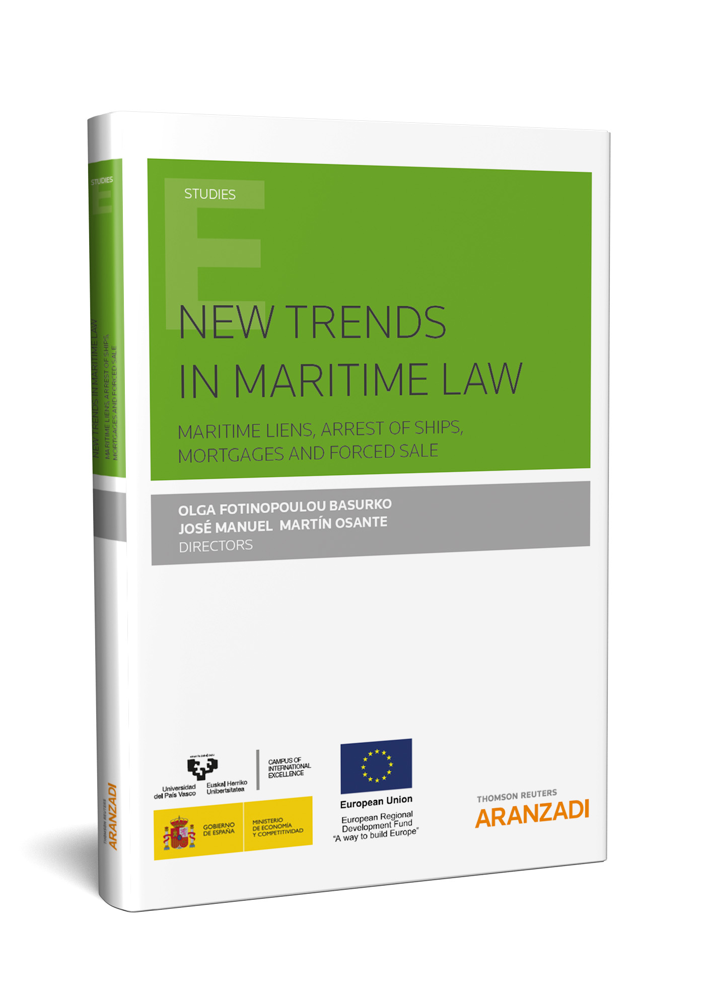 NEW TRENDS IN MARITIME LAW: Maritime liens, arrest of ships, mortgages and forced sale (9788491527732)