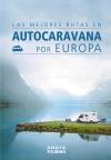 1Las mejores rutas en autocaravana por Europa