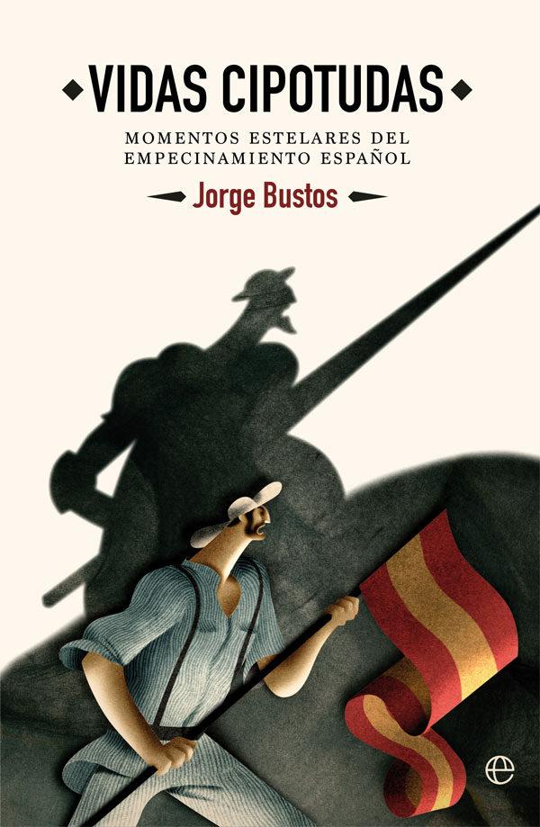 Vidas cipotudas   «Momentos estelares del empecinamiento español»