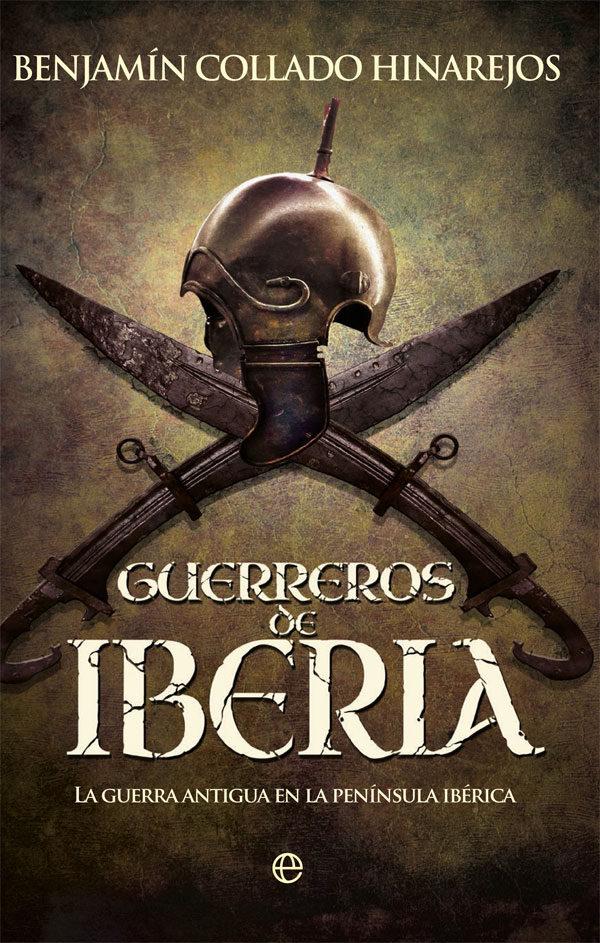Guerreros de Iberia   «La guerra antigua en la península Ibérica»