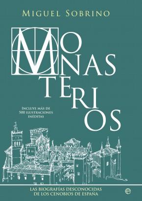 Monasterios   «Las biografías desconocidas de los cenobios de España»
