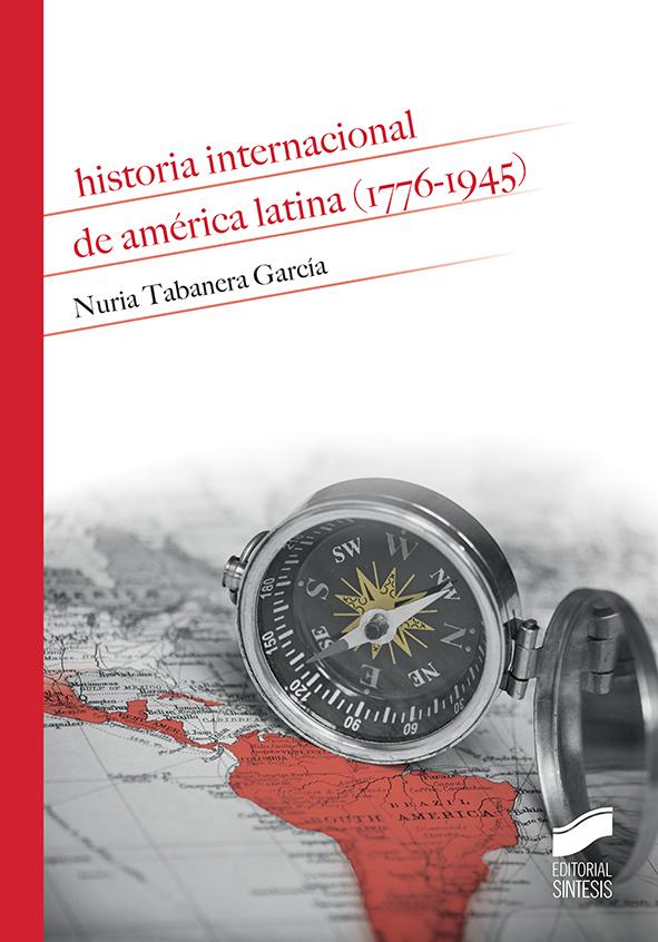 Historia internacional de América Latina (1776-1945)