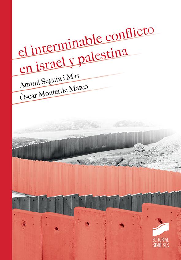 INTERMINABLE CONFLICTO EN ISRAEL Y PALESTINA