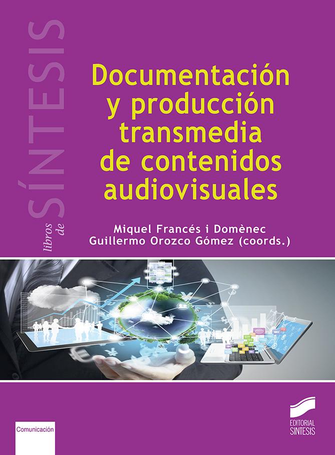 Documentación y producción transmedia de contenidos audiovisuales