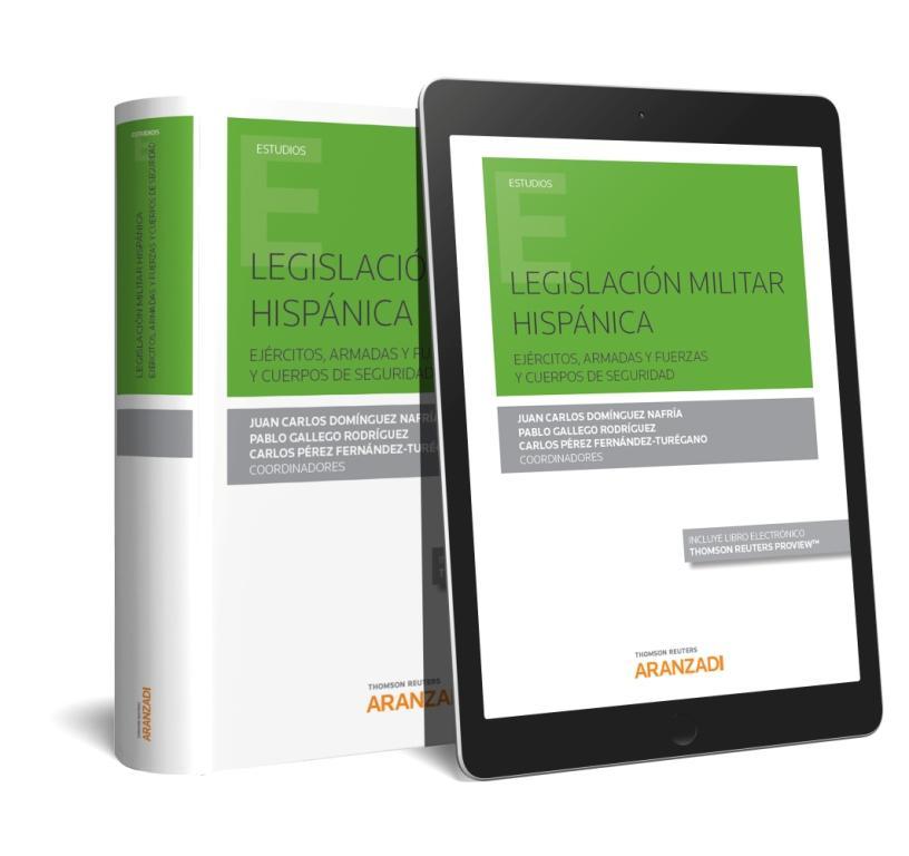 Legislación militar hispánica (Papel + e-book)   «Ejercitos, Armadas y Fuerzas y Cuerpos de Seguridad»