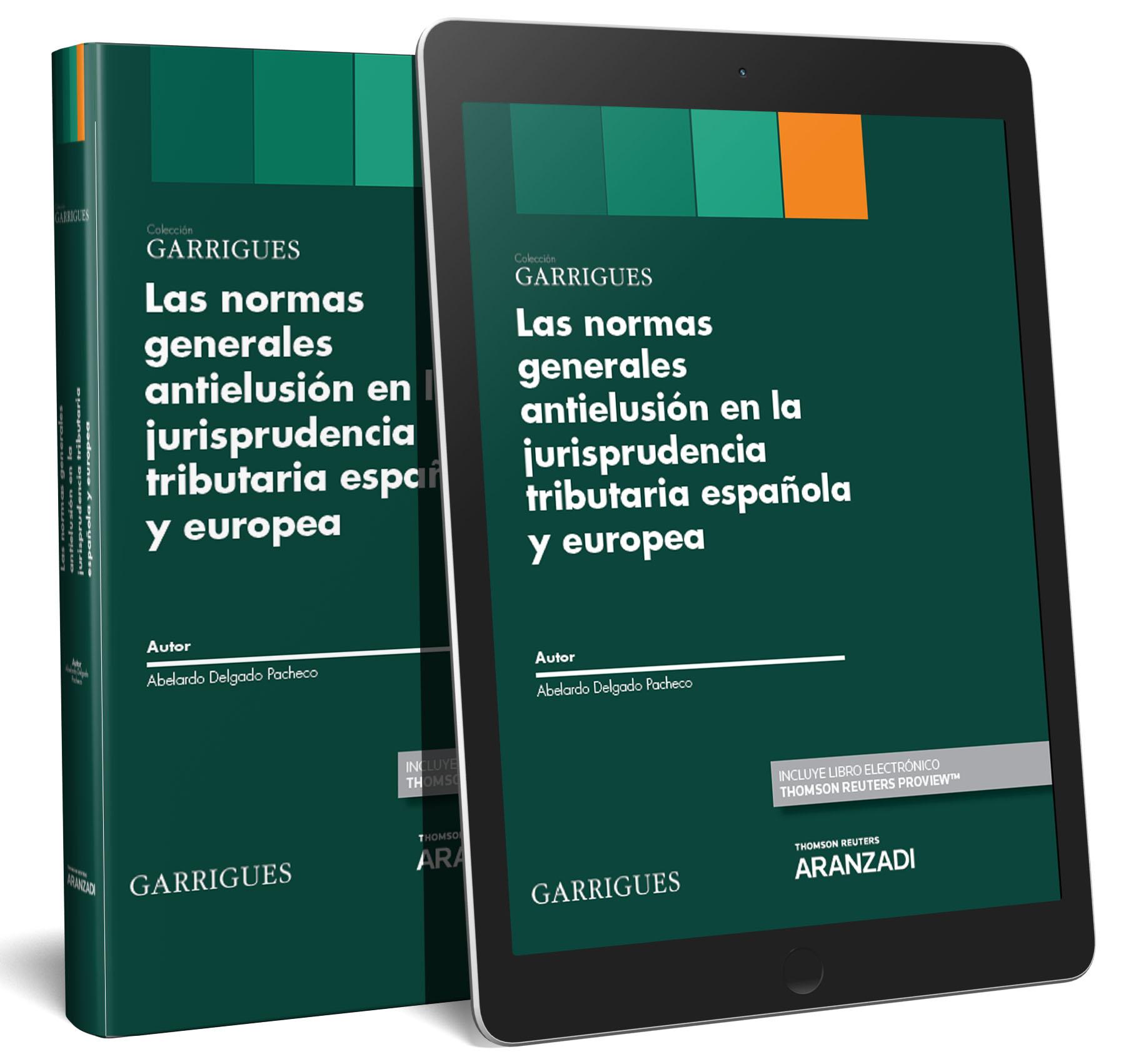 Las normas generales antielusión en la jurisprudencia tributaria española y europea (Papel + e-book)